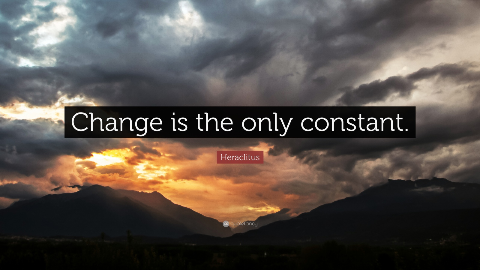 Change is the only constant in the world essay
